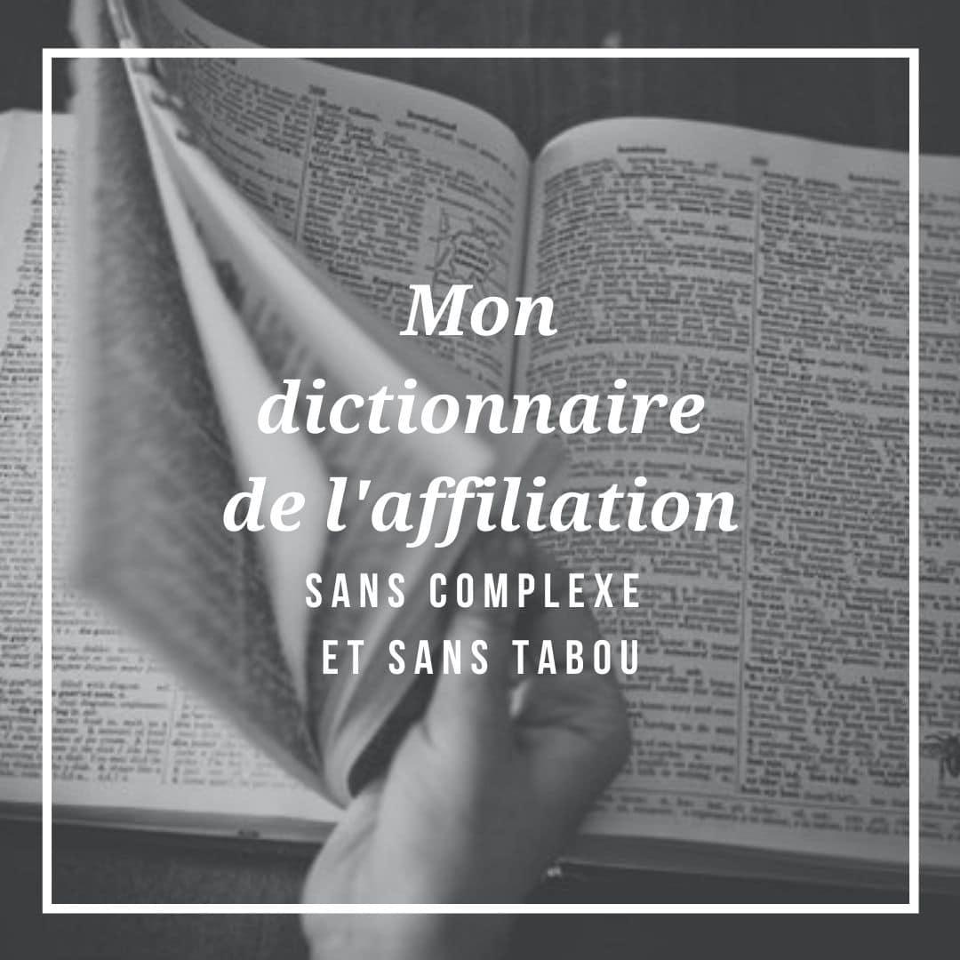 mon dictionnaire affiliation sans complexe sans tabou